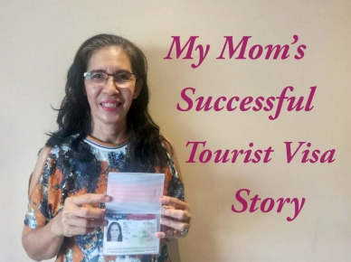 My Moms Successful Tourist Visa Story